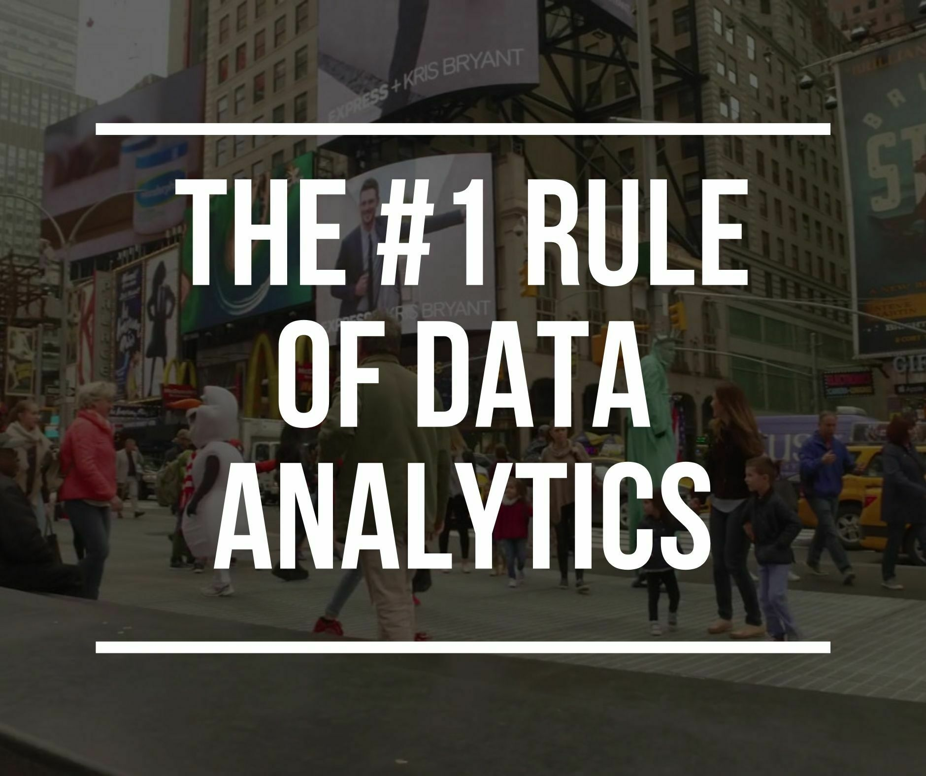 The #1 rule of data analytics